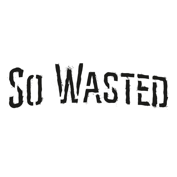 So Wasted